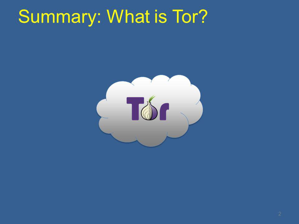 Summary: What is Tor