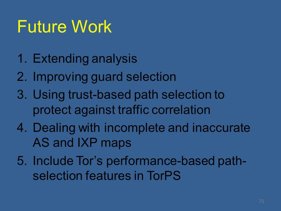Future Work Extending analysis Improving guard selection