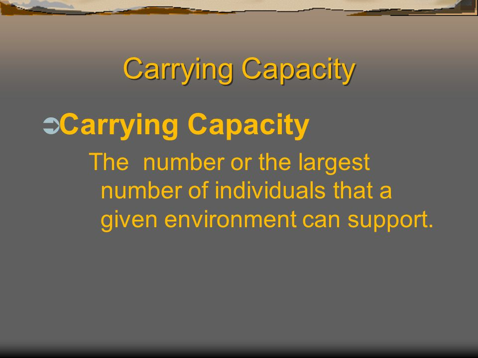 Carrying Capacity Carrying Capacity