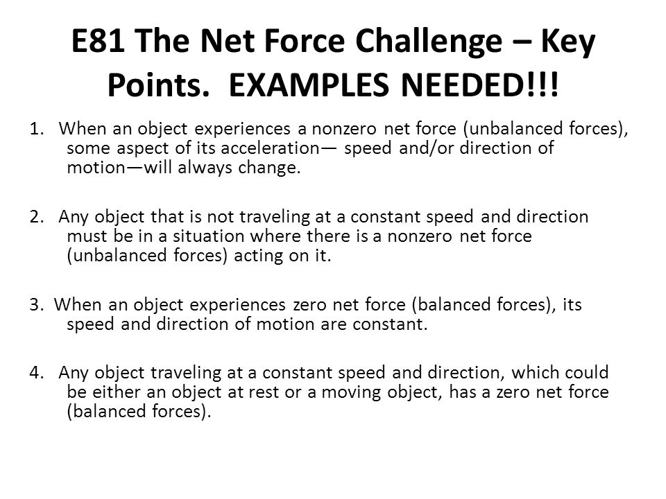 E81 The Net Force Challenge – Key Points. EXAMPLES NEEDED!!!