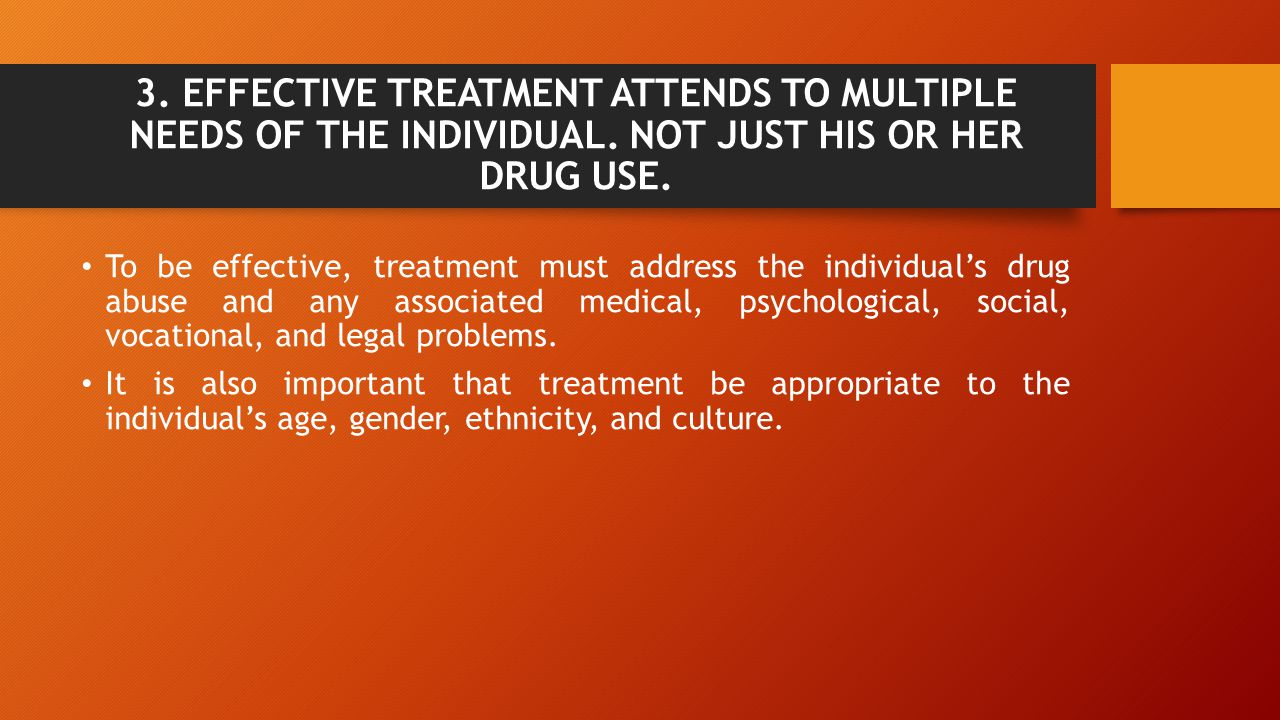 3. EFFECTIVE TREATMENT ATTENDS TO MULTIPLE NEEDS OF THE INDIVIDUAL