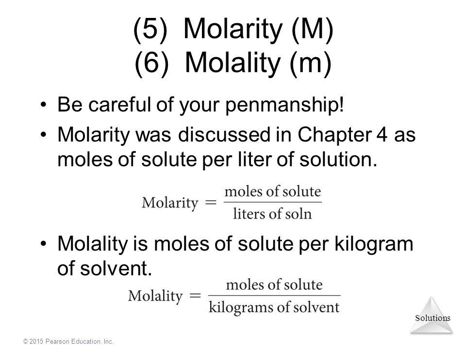 (5) Molarity (M) (6) Molality (m)