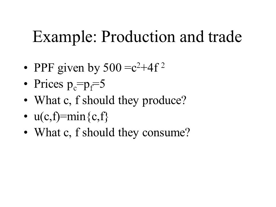 Example: Production and trade