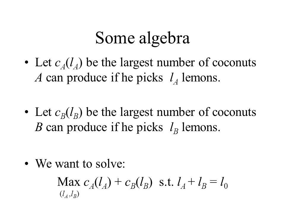 Max cA(lA) + cB(lB) s.t. lA + lB = l0