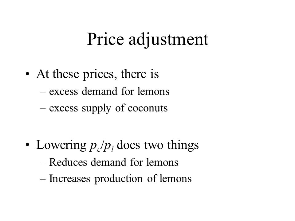 Price adjustment At these prices, there is