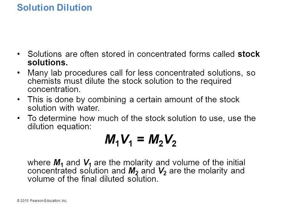 M1V1 = M2V2 Solution Dilution