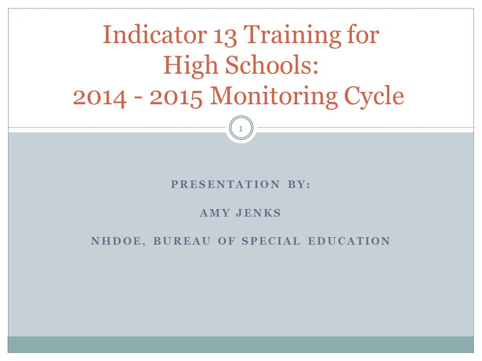 Indicator 13 Training for High Schools: 2014 - 2015 Monitoring Cycle