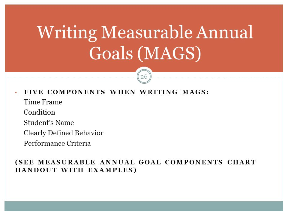Writing Measurable Annual Goals (MAGS)