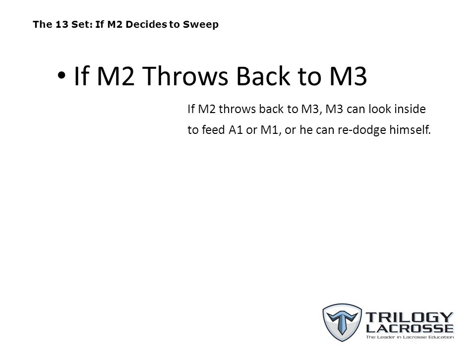 The 13 Set: If M2 Decides to Sweep