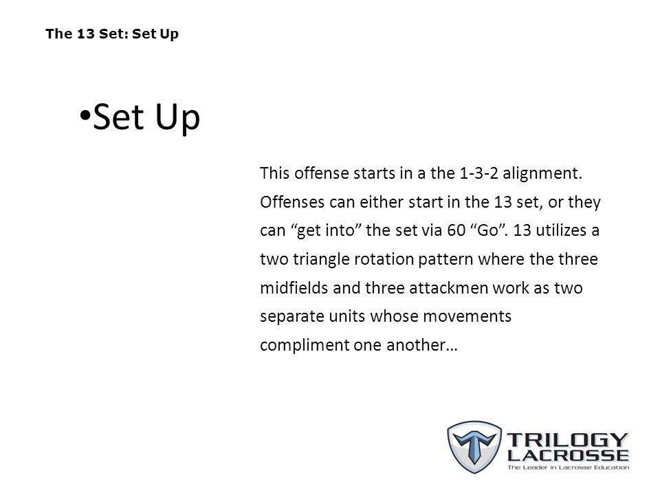 The 13 Set: Set Up Set Up.