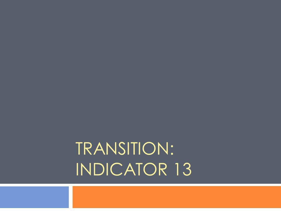 Transition: Indicator 13