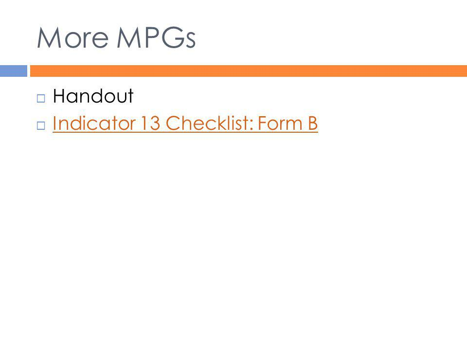 More MPGs Handout Indicator 13 Checklist: Form B