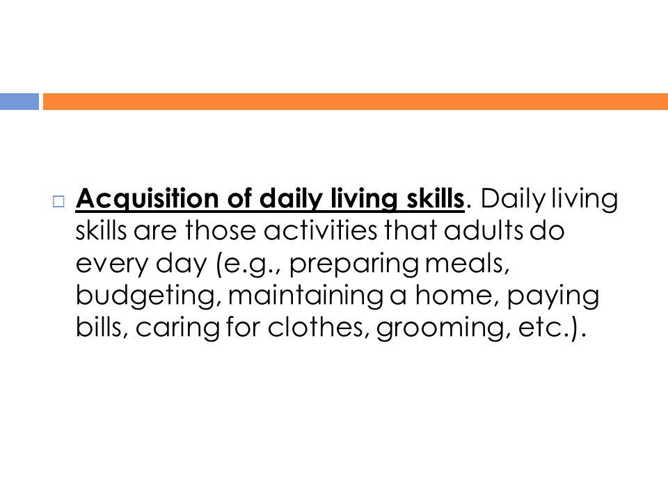 Acquisition of daily living skills