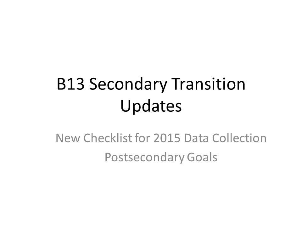 B13 Secondary Transition Updates