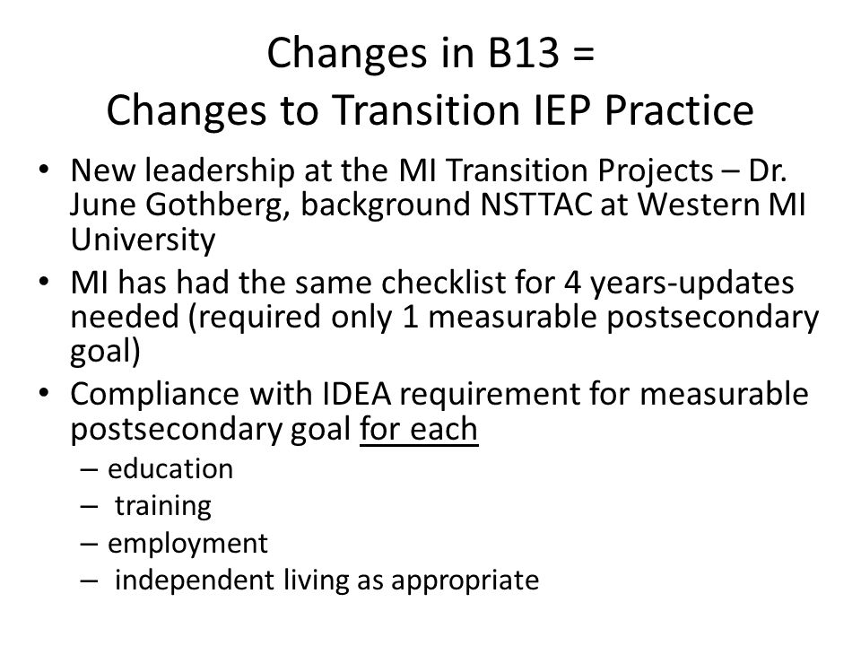 Changes in B13 = Changes to Transition IEP Practice