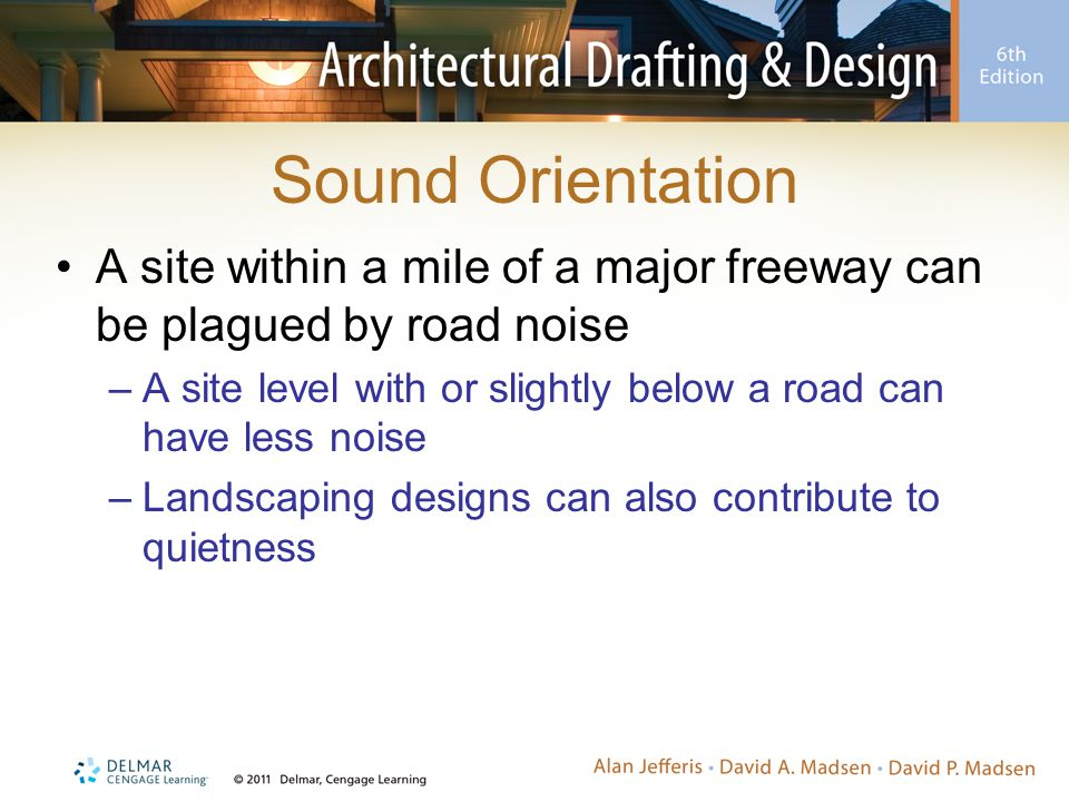 Sound Orientation A site within a mile of a major freeway can be plagued by road noise.