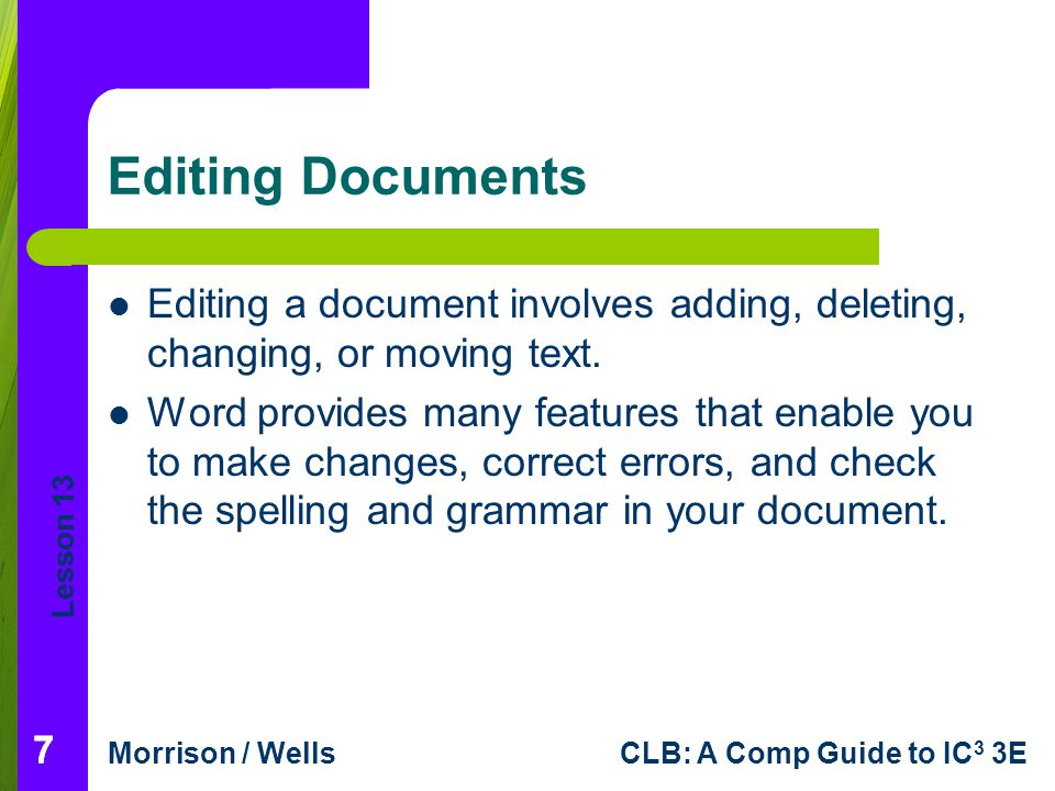 Editing Documents Editing a document involves adding, deleting, changing, or moving text.