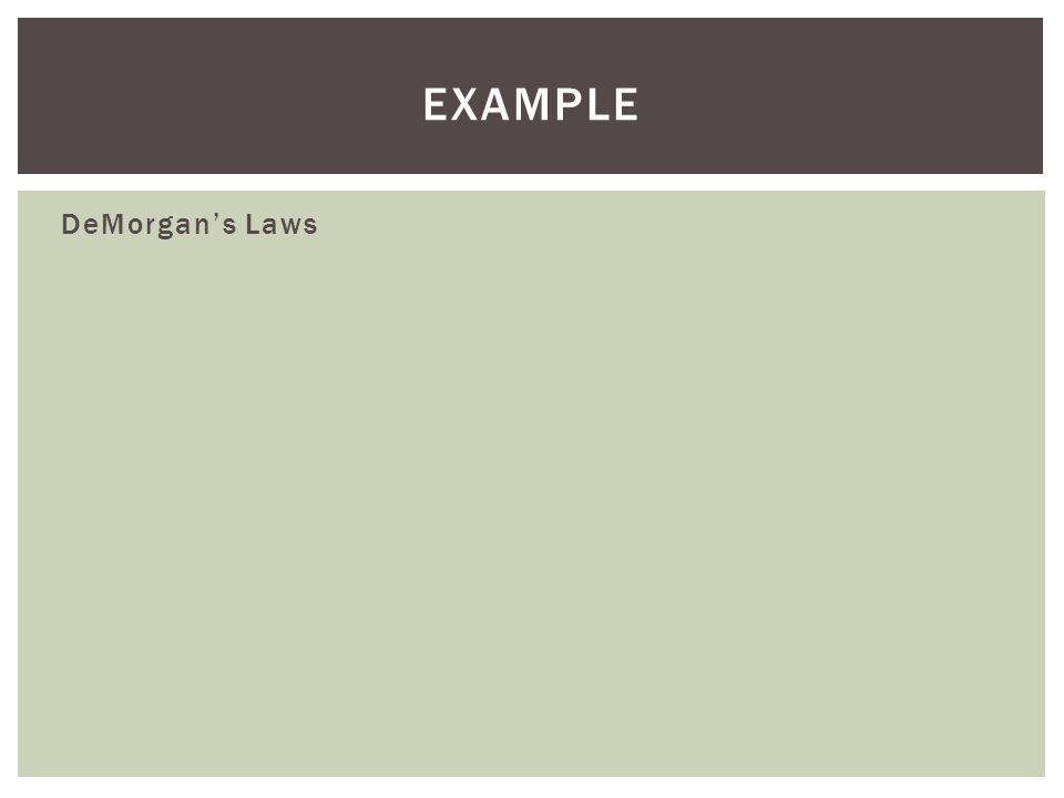 Example DeMorgan's Laws