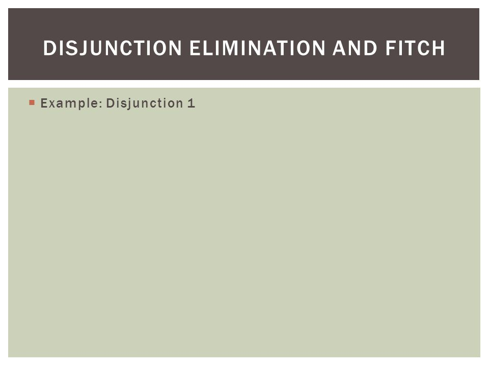 Disjunction elimination and fitch