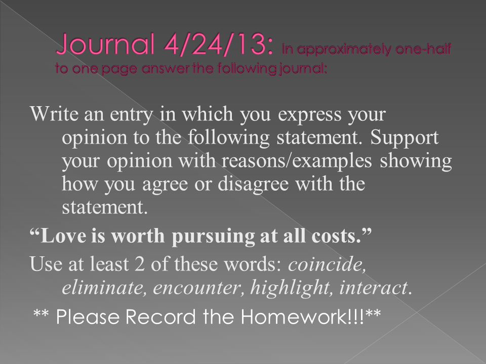 Journal 4/24/13: In approximately one-half to one page answer the following journal: