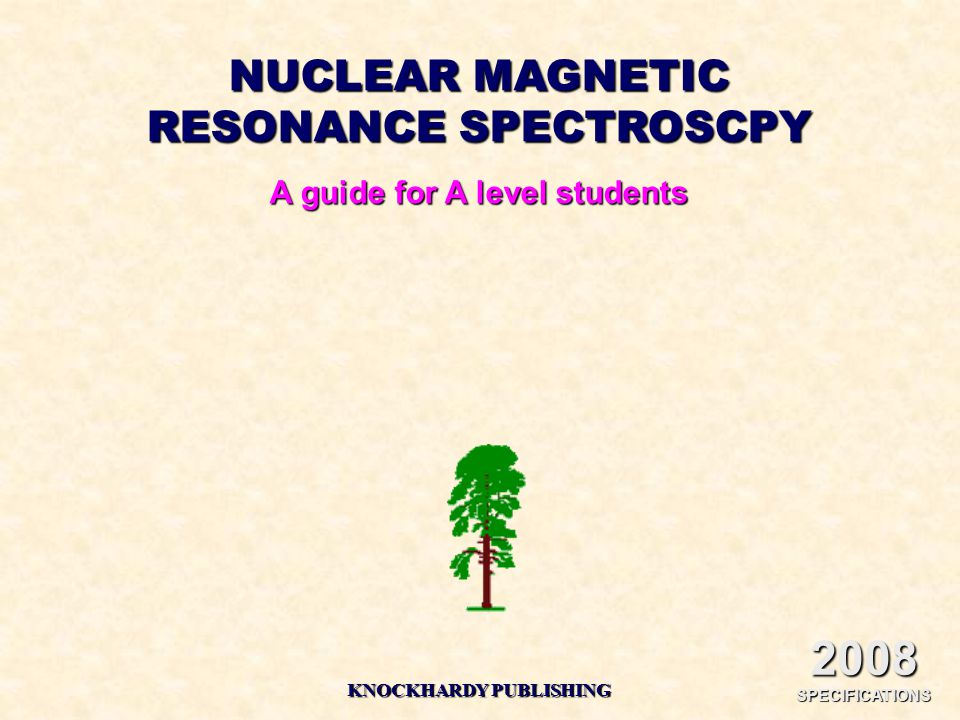 2008 SPECIFICATIONS NUCLEAR MAGNETIC RESONANCE SPECTROSCPY