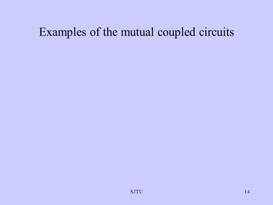 Examples of the mutual coupled circuits