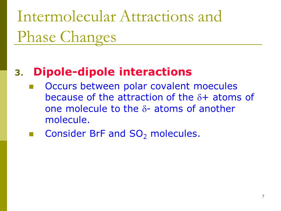 Intermolecular Attractions and Phase Changes