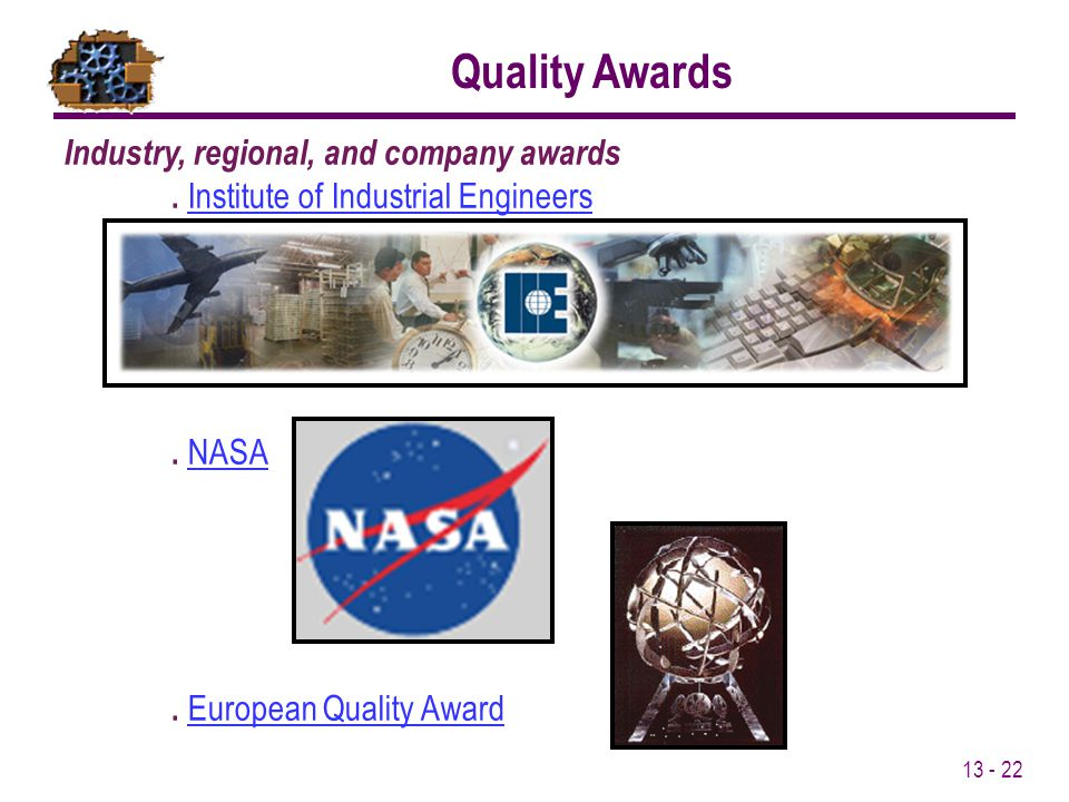 Quality Awards Industry, regional, and company awards . Institute of Industrial Engineers. . NASA.