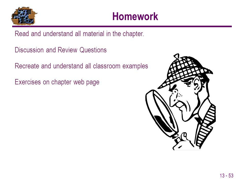 Homework Read and understand all material in the chapter.