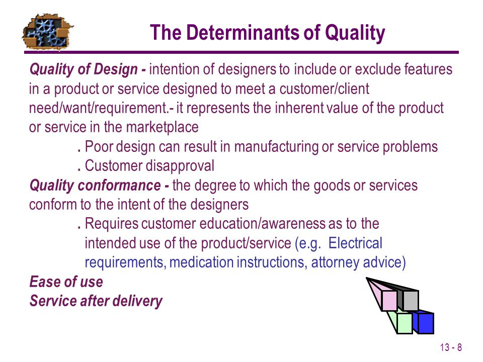The Determinants of Quality