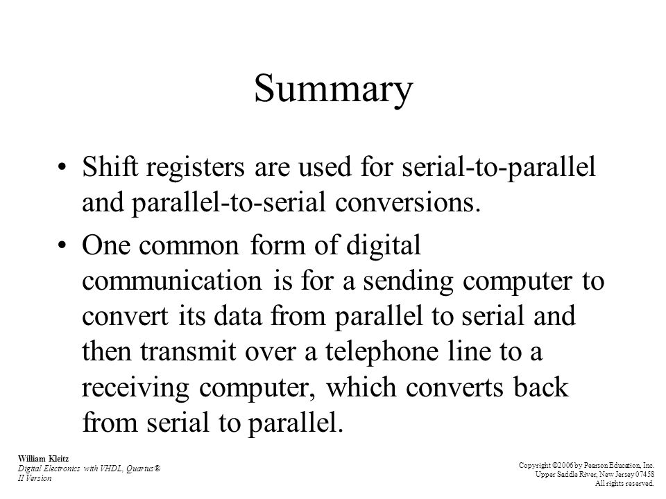 Summary Shift registers are used for serial-to-parallel and parallel-to-serial conversions.