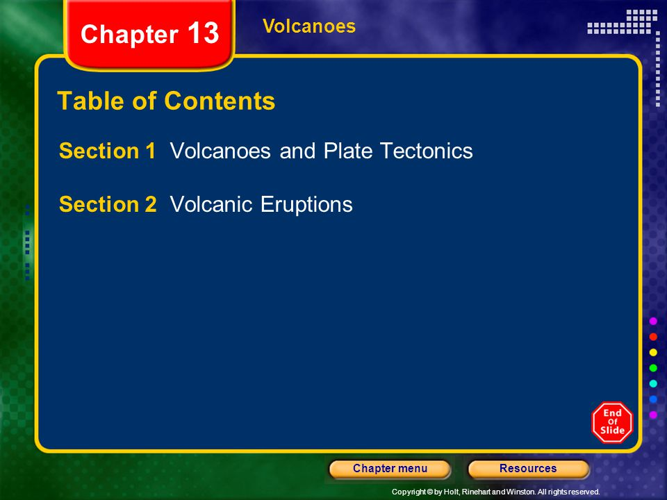 Chapter 13 Table of Contents Section 1 Volcanoes and Plate Tectonics