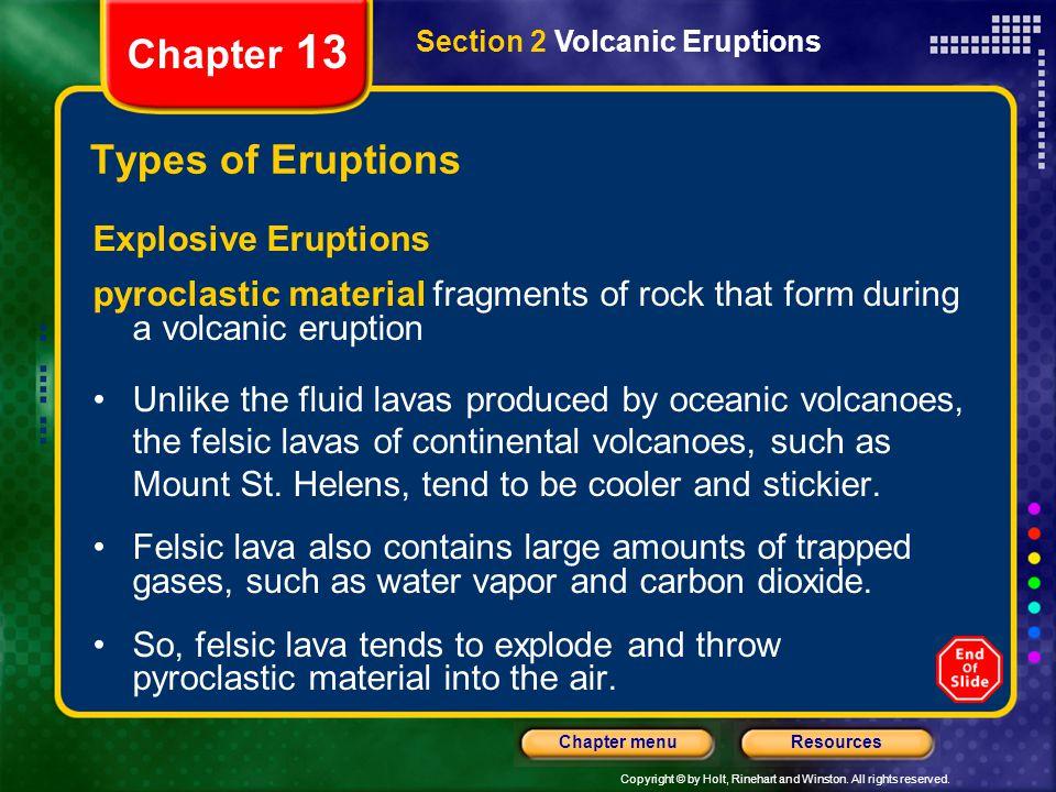 Chapter 13 Types of Eruptions Explosive Eruptions