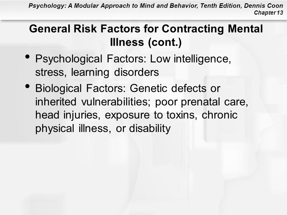 General Risk Factors for Contracting Mental Illness (cont.)
