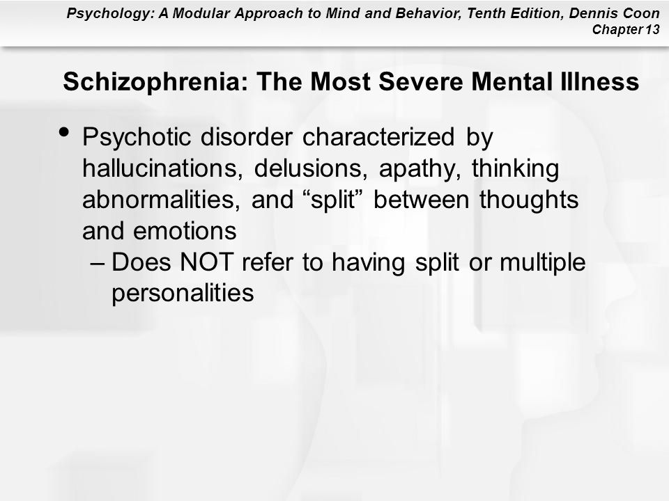Schizophrenia: The Most Severe Mental Illness