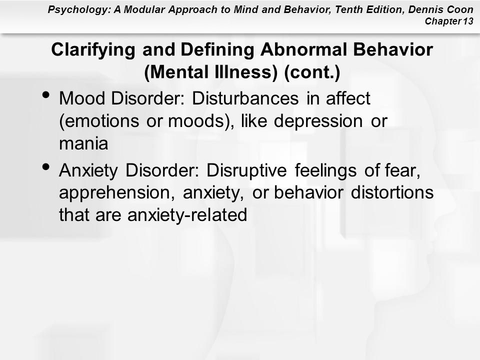 Clarifying and Defining Abnormal Behavior (Mental Illness) (cont.)