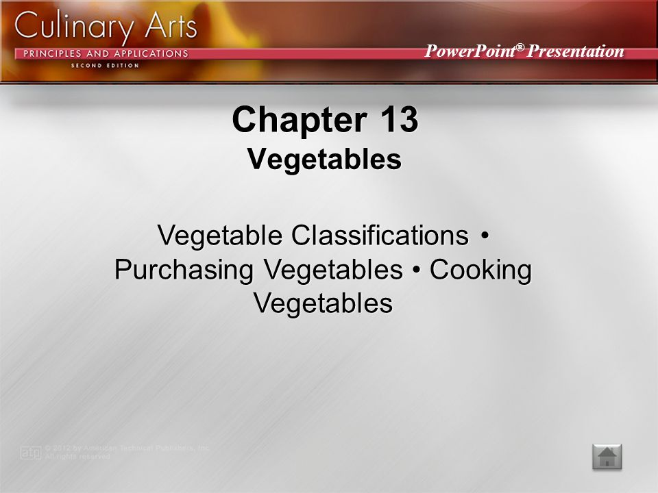 Vegetable Classifications • Purchasing Vegetables • Cooking Vegetables