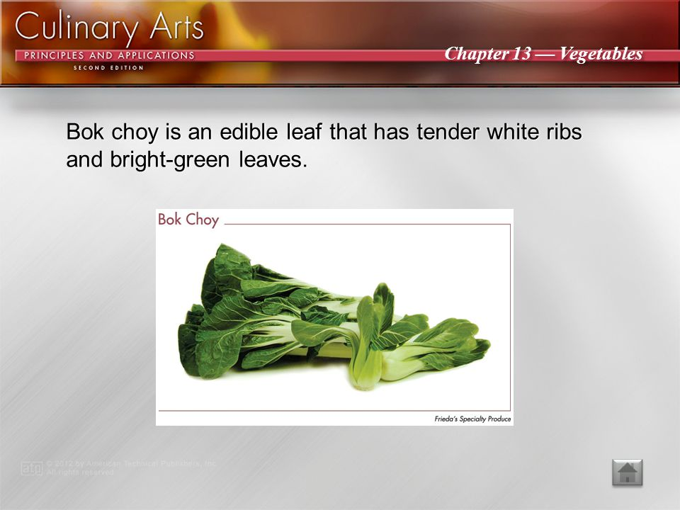 Bok choy is an edible leaf that has tender white ribs and bright-green leaves.