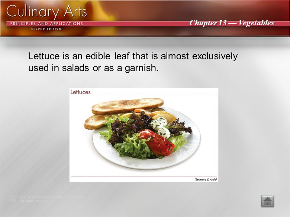 Lettuce is an edible leaf that is almost exclusively used in salads or as a garnish.