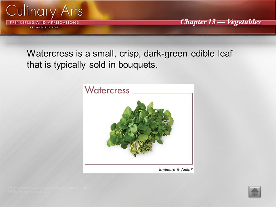 Watercress is a small, crisp, dark-green edible leaf that is typically sold in bouquets.