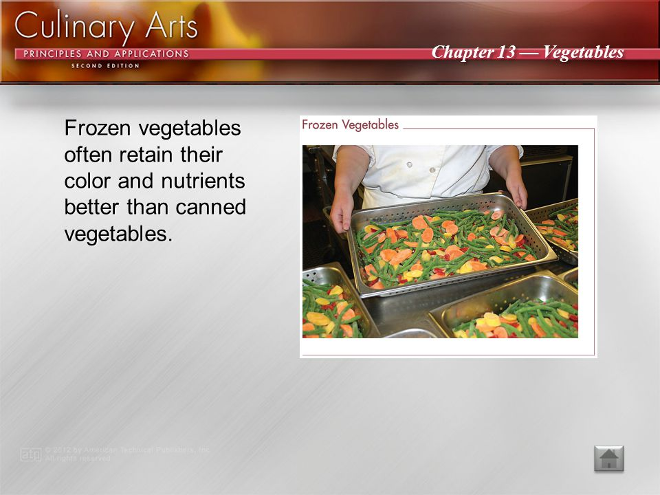 Frozen vegetables often retain their color and nutrients better than canned vegetables.