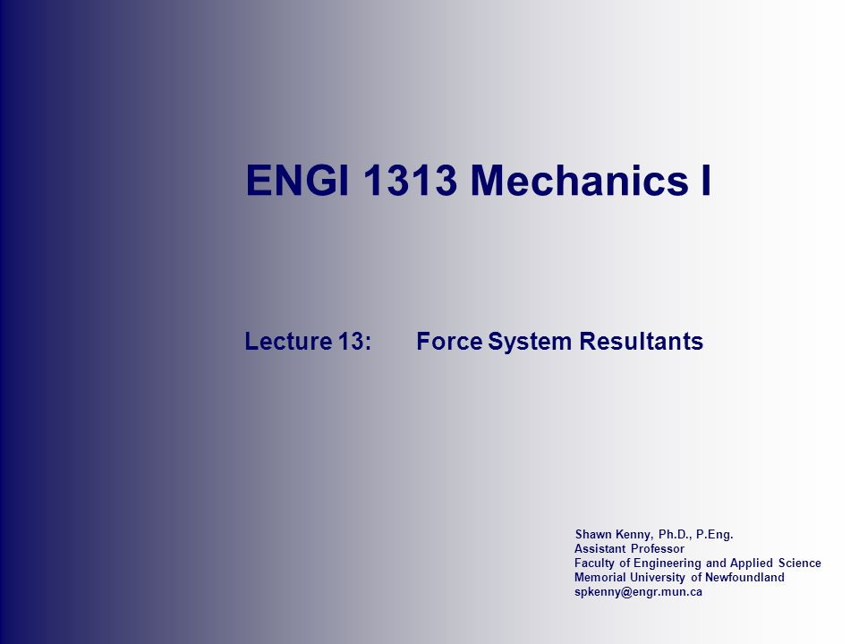 Lecture 13: Force System Resultants