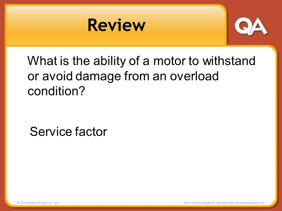 Review What is the ability of a motor to withstand or avoid damage from an overload condition Service factor.