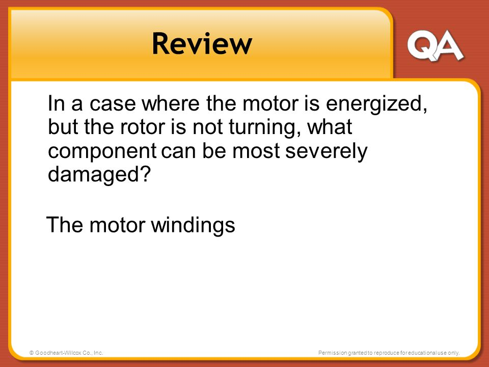 Review In a case where the motor is energized, but the rotor is not turning, what component can be most severely damaged