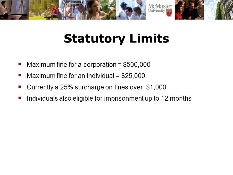 Statutory Limits Maximum fine for a corporation = $500,000