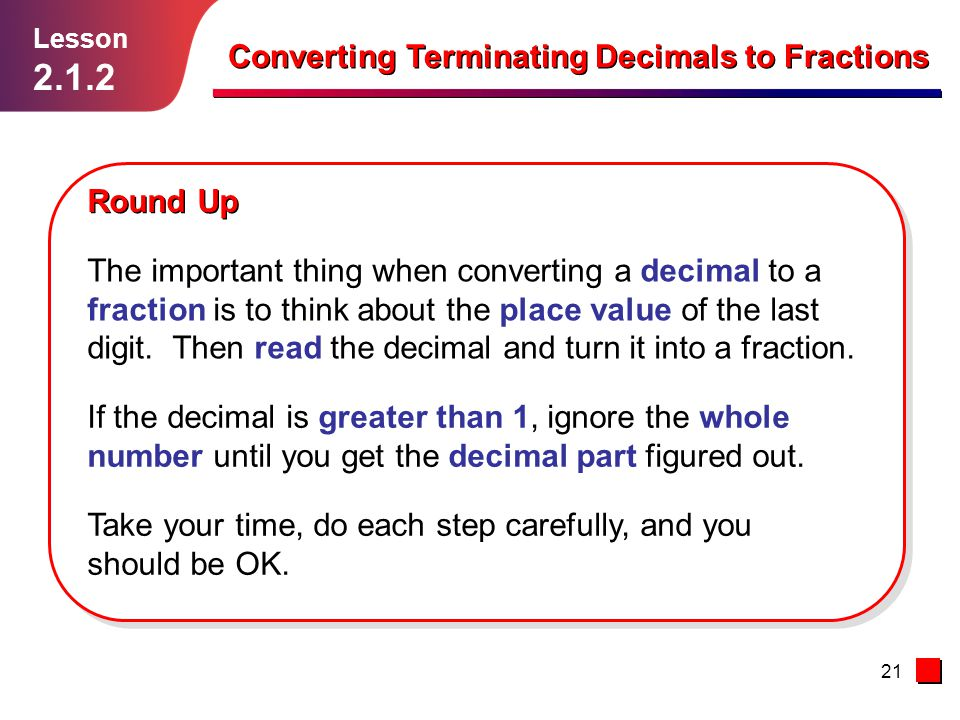 2.1.2 Converting Terminating Decimals to Fractions Round Up