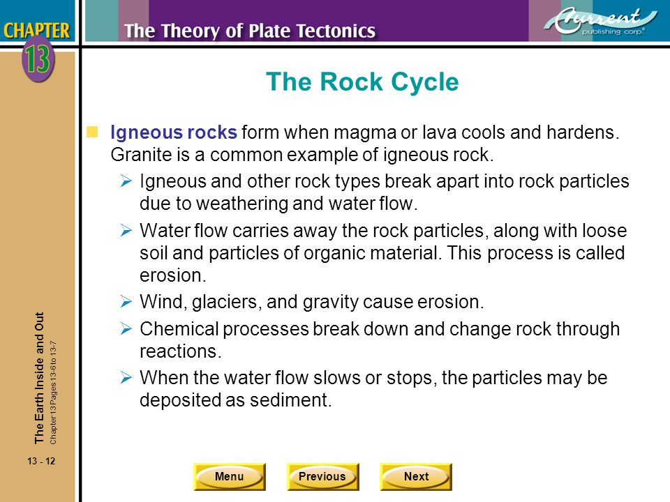 The Rock Cycle Igneous rocks form when magma or lava cools and hardens. Granite is a common example of igneous rock.