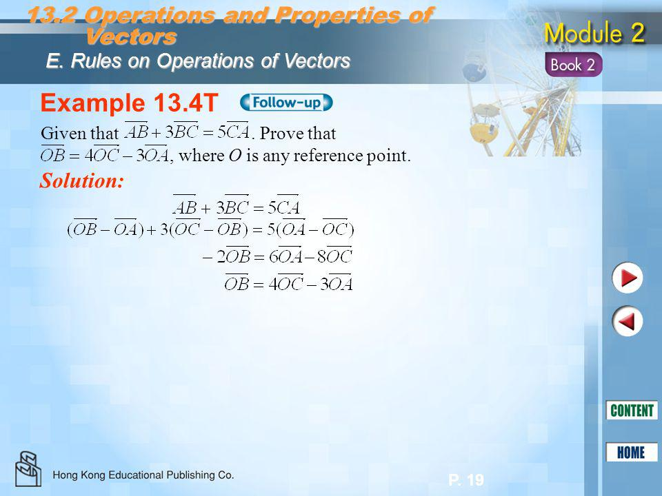 Example 13.4T 13.2 Operations and Properties of Vectors Solution: