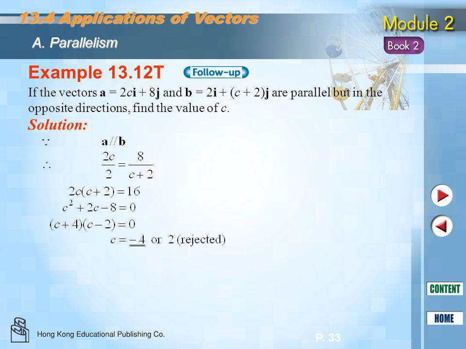 Example 13.12T 13.4 Applications of Vectors Solution: A. Parallelism