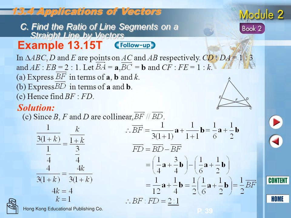 Example 13.15T 13.4 Applications of Vectors Solution: